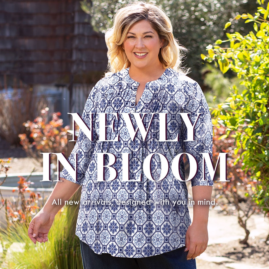 Newly in Bloom-All New Arrivals, designed with you in mind