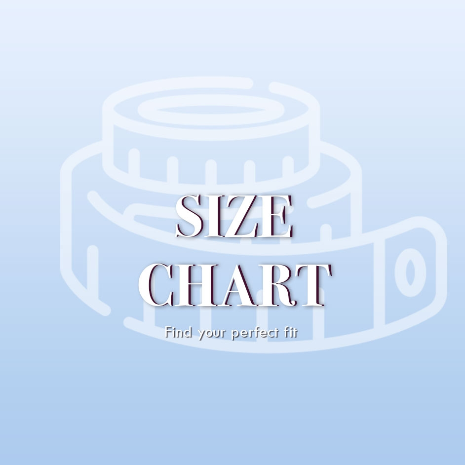 Size Chart - Find your perfect Fit