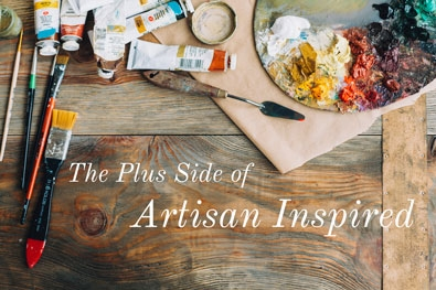 The Plus Side Of Artisan Inspired