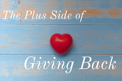 The Plus Side Of Giving Back