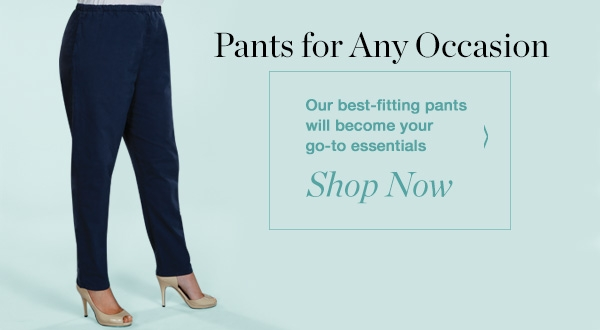 Pants For Any Occassion - Shop Now