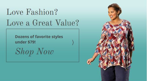 Dozens of Favorite Styles Under $79  - Shop Now